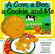 Cover of: A cow, a bee, a cookie, and me