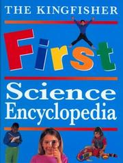 Cover of: The kingfisher first science encyclopedia | Chris Oxlade