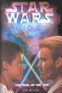 Cover of: The Trail of the Jedi (Star Wars: Jedi Quest)