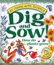 Cover of: Dig and Sow! How do plants grow?