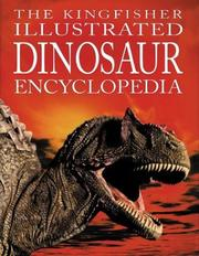 Cover of: The Kingfisher Illustrated Dinosaur Encyclopedia