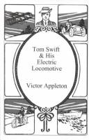 Cover of: Tom Swift and His Electric Locomotive | Victor Appleton