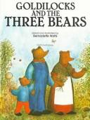 Goldilocks and the three bears by Bernadette Watts