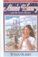 Cover of: Annie Henry and the Secret Mission (Adventures of the American Revolution)