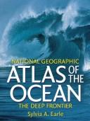 Cover of: National Geographic Atlas of the Ocean