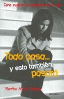 Cover of: Todo Pasa Y Esto Tambien Pasara / Everything Passes and This Will Also Pass