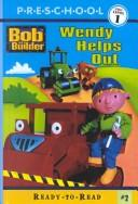 Cover of: Wendy Helps Out (Bob the Builder) | Alison Inches