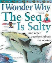 Cover of: I Wonder Why the Sea is Salty: and Other Questions About the Oceans (I Wonder Why)