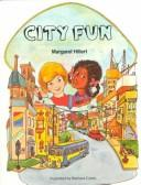 Cover of: City Fun (Modern Curriculum Press Beginning to Read Series) | Margaret Hillert