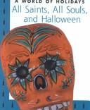 Cover of: All Saints, All Souls, and Halloween (World of Holidays)