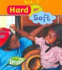 Cover of: Hard Or Soft? (Sprouts, Is It?) | Victoria Parker