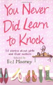 Cover of: You Never Did Learn to Knock: 14 Stories About Girls and Their Mothers