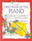 Cover of: The Usborne First Book of the Piano