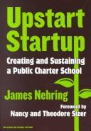 Cover of: Upstart Startup: Creating and Sustaining a Public Charter School (Series on School Reform, 34)