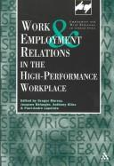 Cover of: Work and employment relations in the high performance workplace |