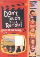 Cover of: The Fake Teacher (Don't Touch That Remote)