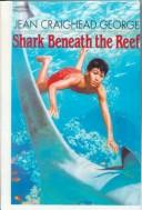 Cover of: Shark beneath the reef: With connected readings (Prentice Hall literature library)