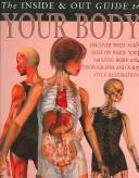 Cover of: The Inside and Out Guide to Your Body (Inside and Out Guides) | Steve Parker