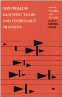 Cover of: Controlling East-West Trade and Technology Transfer | Gary K. Bertsch