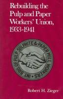 Cover of: Rebuilding The Pulp And Paper Workers
