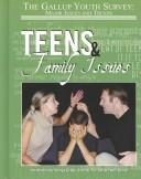 Cover of: Teens & Family Issues (Gallup Youth Survey: Major Issues and Trends) | Hal Marcovitz