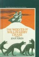 Cover of: The Wolves of Willoughby Chase (Wolves Chronicles) | Joan Aiken