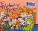 Cover of: Tricked for treats!: a Rugrats Halloween