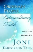 Cover of: Ordinary People, Extraordinary Faith: stories of inspiration