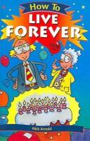 Cover of: How to Live Forever