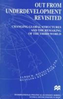 Cover of: Out from Underdevelopment Revisited Changing Global Structures and the Remaking of the Third World | James H. Mittelman