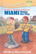 Cover of: Miami Makes the Play (Road to Reading Mile 5 (Chapter Books))