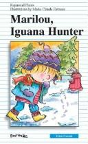 Cover of: Marilou, Iguana Hunter (First Novel Series) | Raymond Plante