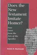 Cover of: Does the New Testament Imitate Homer? | Dennis R. MacDonald