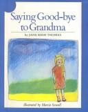 Cover of: Saying Good-Bye to Grandma