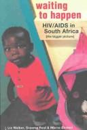 Cover of: Waiting To Happen: HIV/Aids in South Africa  | Liz Walker