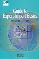 Cover of: Guide to Export-Import Basics (Publication (International Chamber of Commerce), No 641.)