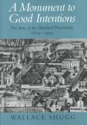 Cover of: A Monument to Good Intentions