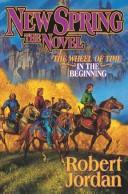 Cover of: New Spring: The Novel (Wheel of Time)