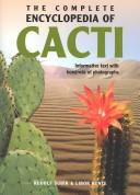 The Complete Encyclopedia of Cacti by Libor Kunte, Rudolf Subik