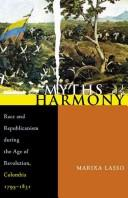 Cover of: Myths of Harmony | Marixa Lasso