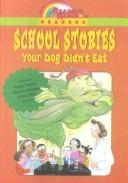 Cover of: School Stories Your Dog Didn