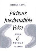 Cover of: Fiction's inexhaustible voice