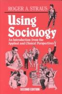 Cover of: Using Sociology | Roger A. Straus