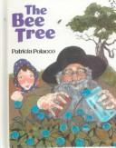 Cover of: The Bee Tree (Paperstar Book)