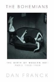Cover of: The bohemians: the birth of modern art : Paris 1900-1930