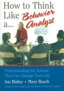 Cover of: How to Think Like a Behavior Analyst: Understanding the Science That Can Change Your Life