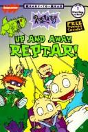 Cover of: Up and Away, Reptar (Rugrats: Ready-To-Read)