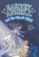Cover of: Harvey Angell and the Ghost Child