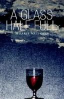 Cover of: A Glass Half Full