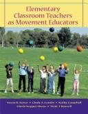 Cover of: Elementary Classroom Teachers As Movement Educators | Susan K. Kovar